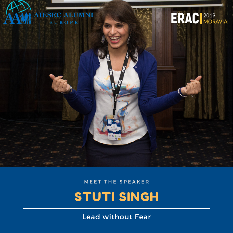 AIESEC Alumni European Regional Conference Key Note speaker, Stuti Singh. Topic: Lead without Fear
